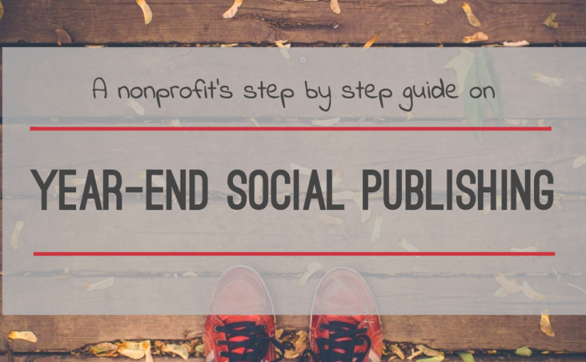 Year-End Social Publishing – 5 Step Guide for Nonprofits