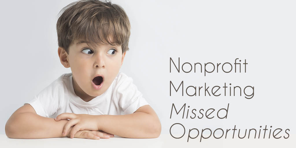 nonprofit-marketing-missed-opportunities