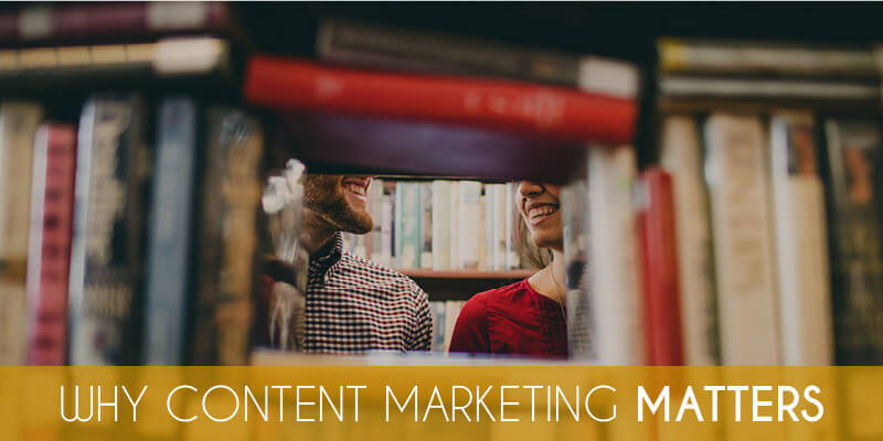 why-content-marketing-matters