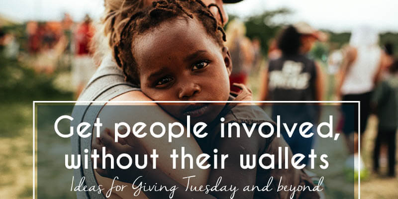 Get your lower-budget audience involved on Giving Tuesday