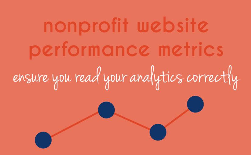 3 Website performance metrics your nonprofit may be misunderstanding