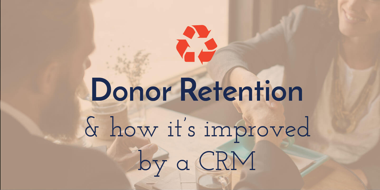 How Investing In A Nonprofit Crm Can Increase Donor Retention