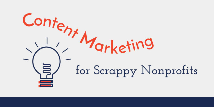 Content Marketing for Scrappy Nonprofits