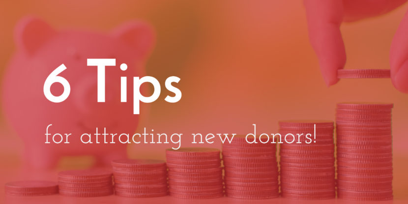 6 Tips fro Attracting New Donoros