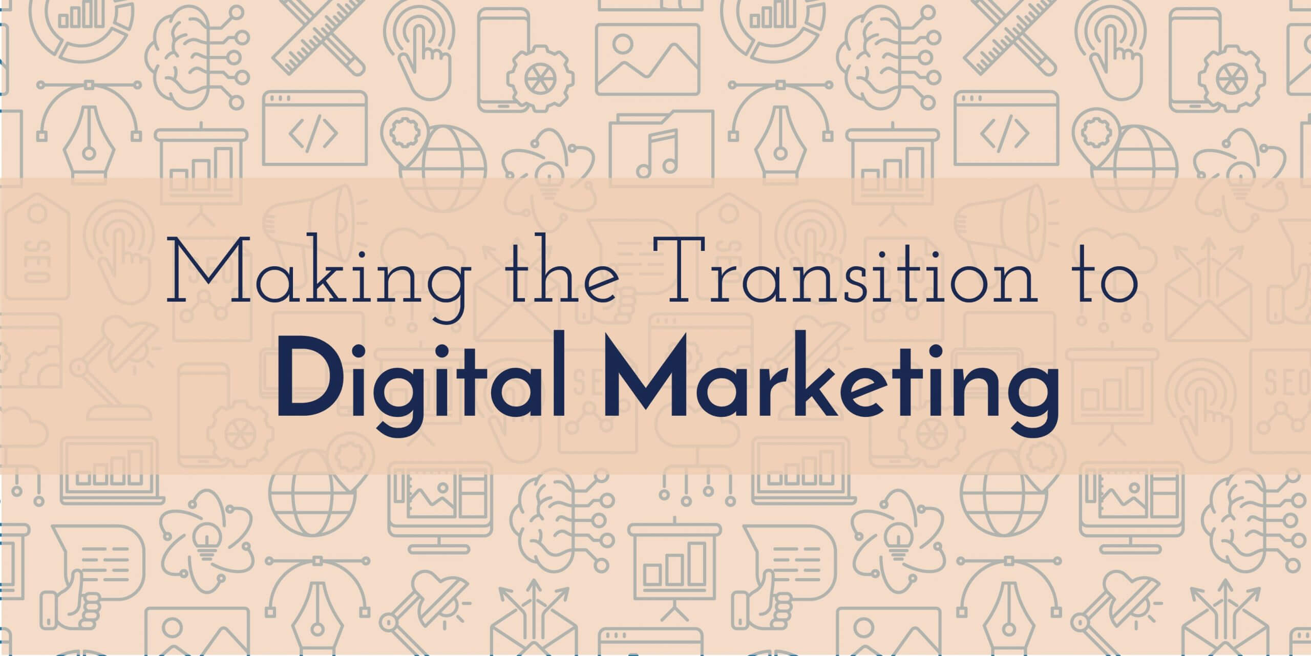 Transition to Digital Marketing
